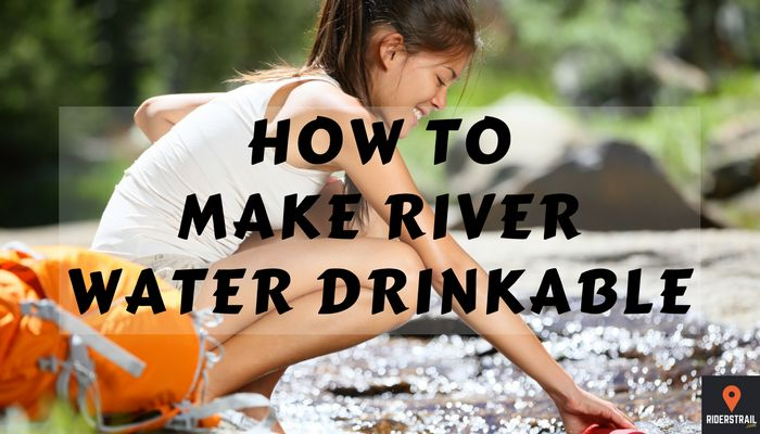 how to make river water drinkable
