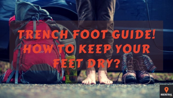 Trench Foot Guide! -How to Keep Your Feet Dry
